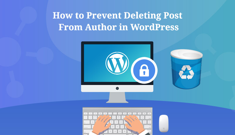 how to prevent deleting post from author in WordPress