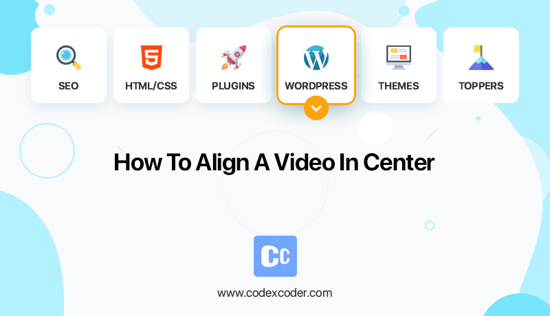 how to align a video in center in WordPress